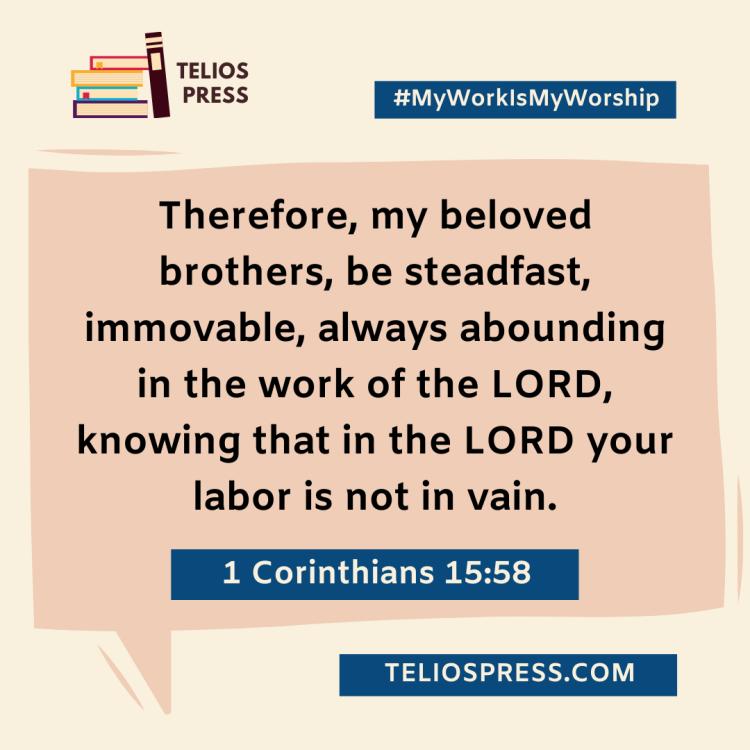 Telios Devotional For Creatives: 1 Corinthians 15:58 | Telios Press | 2021