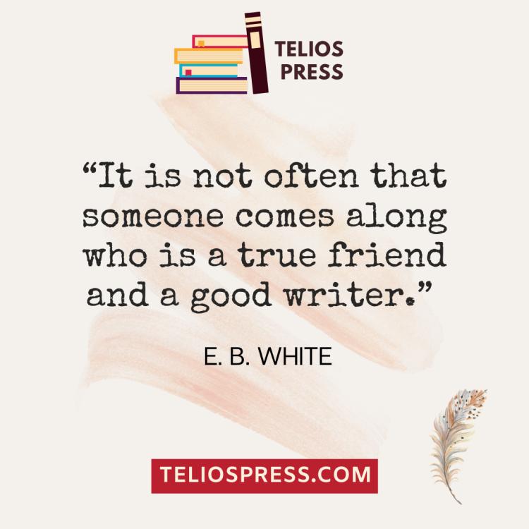 Writing Inspiration For Book Authors: E.B. White | Telios Press | 2021